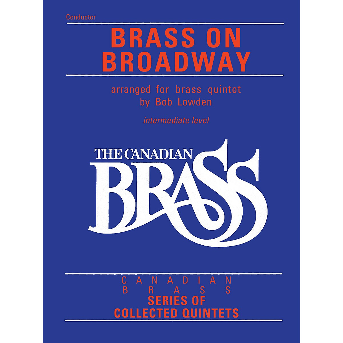 Canadian Brass The Canadian Brass: Brass On Broadway (Conductor) Brass Ensemble Series by Various