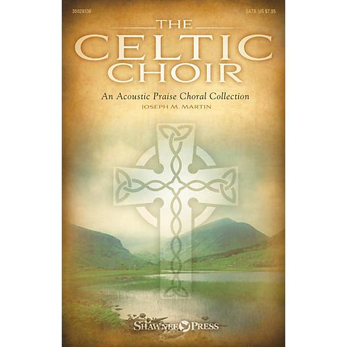 Shawnee Press The Celtic Choir (SplitTrax CD) SPLIT TRAX Composed by Joseph M. Martin