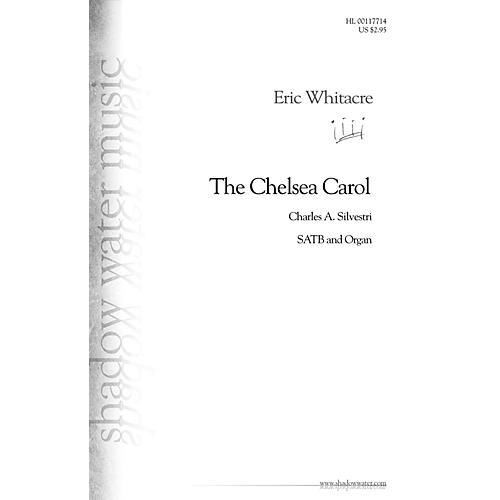 Shadow Water Music The Chelsea Carol SATB, Organ composed by Eric Whitacre
