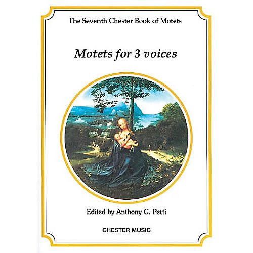 Chester Music The Chester Book of Motets - Volume 7 (Motets for 3 Voices) 3 Part
