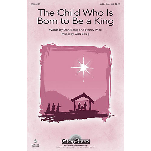 Shawnee Press The Child Who Is Born to Be a King SATB composed by Don Besig