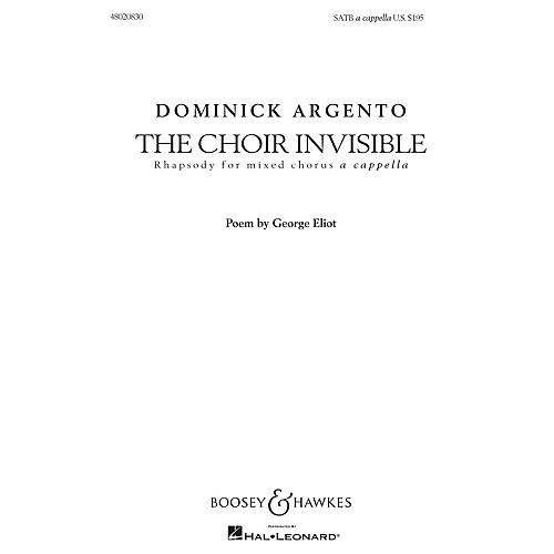 Boosey and Hawkes The Choir Invisible (Rhapsody for Mixed Chorus) SATB composed by Dominick Argento