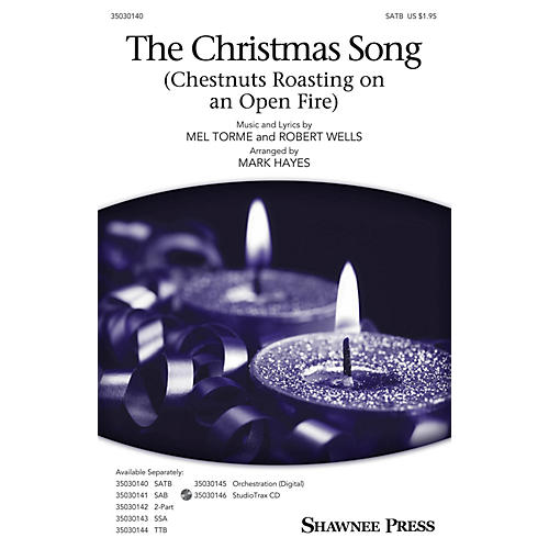 Shawnee Press The Christmas Song (Chestnuts Roasting on an Open Fire) SATB arranged by Mark Hayes