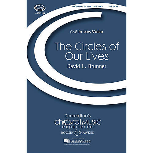 Boosey and Hawkes The Circles of Our Lives TTBB composed by David L. Brunner
