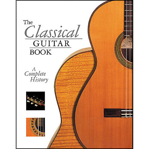 Backbeat Books The Classical Guitar Book Book