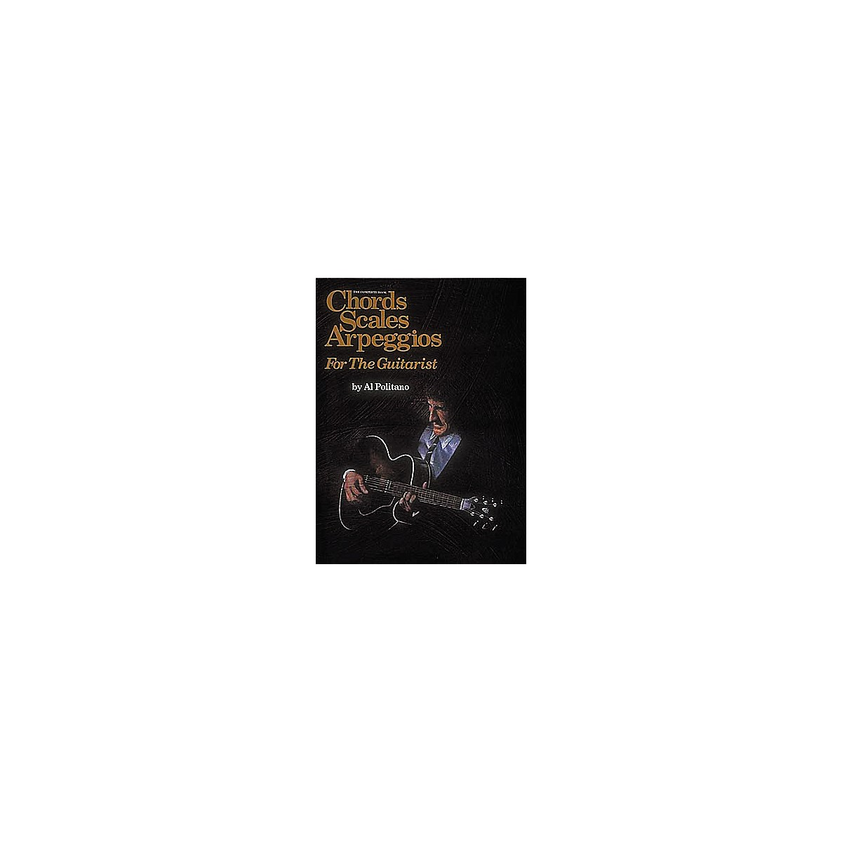 Centerstream Publishing The Complete Book of Chords, Scales and Arpeggios for Guitarists Book