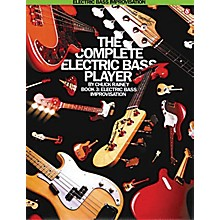 Music Sales The Complete Electric Bass Player - Book 3 Music Sales America Series Written by Chuck Rainey