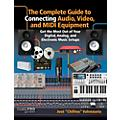 Hal Leonard The Complete Guide To Connecting Audio, Video, and MIDI Equipment thumbnail