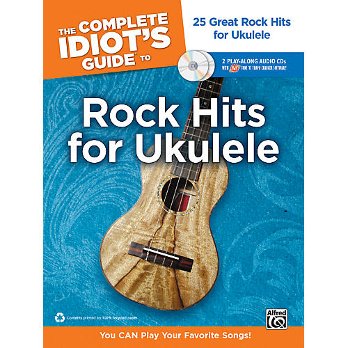 Alfred The Complete Idiot's Guide to Rock Hits for Ukulele with 2 CDs