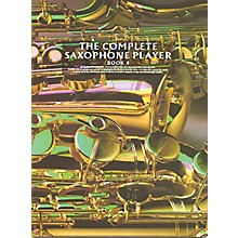 Music Sales The Complete Saxophone Player - Book 4 Music Sales America Series Written by Raphael Ravenscroft