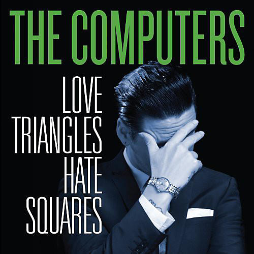 Alliance The Computers - Love Triangles Hate Squares