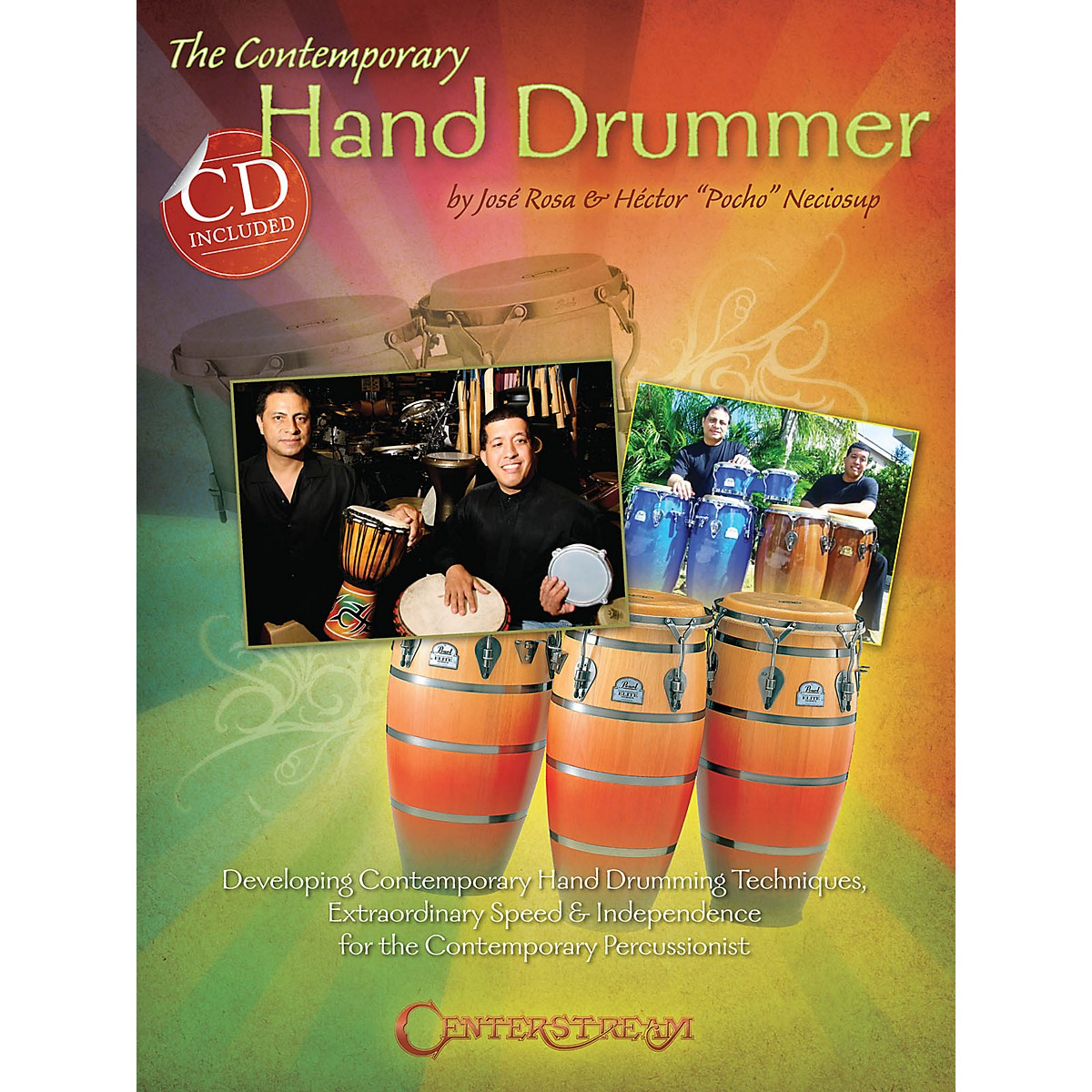 Centerstream Publishing The Contemporary Hand Drummer Percussion Series Softcover with CD Written by José Rosa
