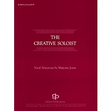 Gentry Publications The Creative Soloist Vocal Solos composed by Jones Marjor