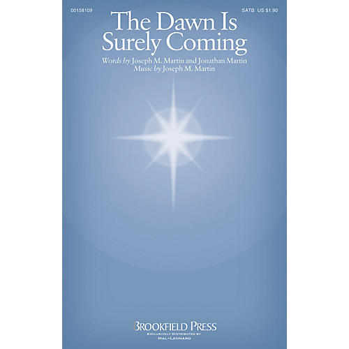 Brookfield The Dawn Is Surely Coming SATB composed by Joseph M. Martin