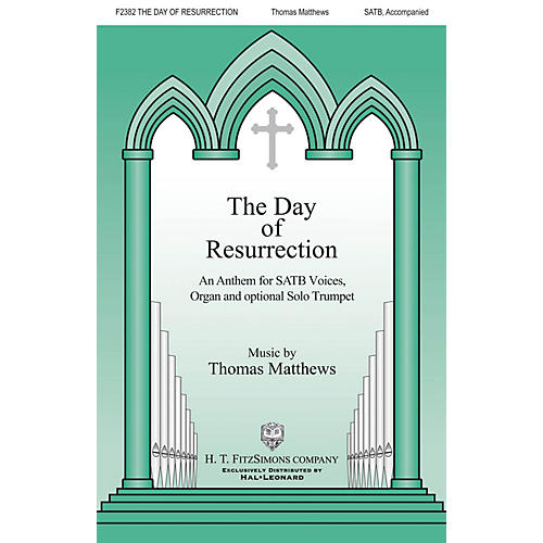 H.T. FitzSimons Company The Day of Resurrection SATB, TRUMPET composed by Thomas Matthews