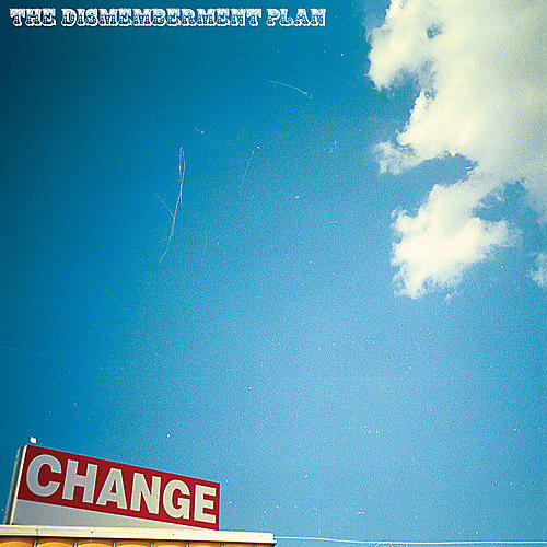 Alliance The Dismemberment Plan - Change