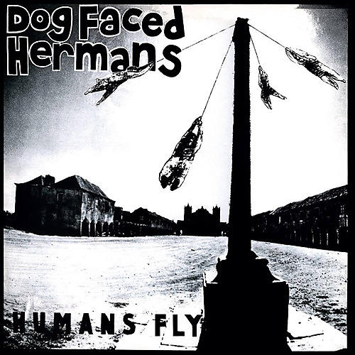 Alliance The Dog Faced Hermans - Humans Fly