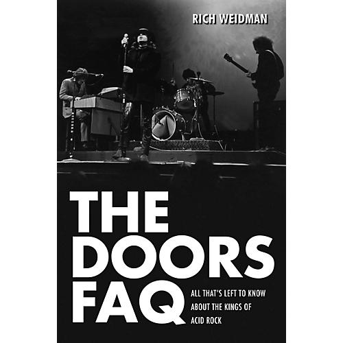 Backbeat Books The Doors FAQ (All That's Left to Know About the Kings of Acid Rock) FAQ Series Softcover by Rich Weidman