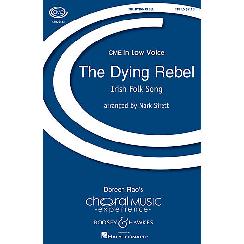 Boosey and Hawkes The Dying Rebel (CME In Low Voice) TBB arranged by Mark Sirett