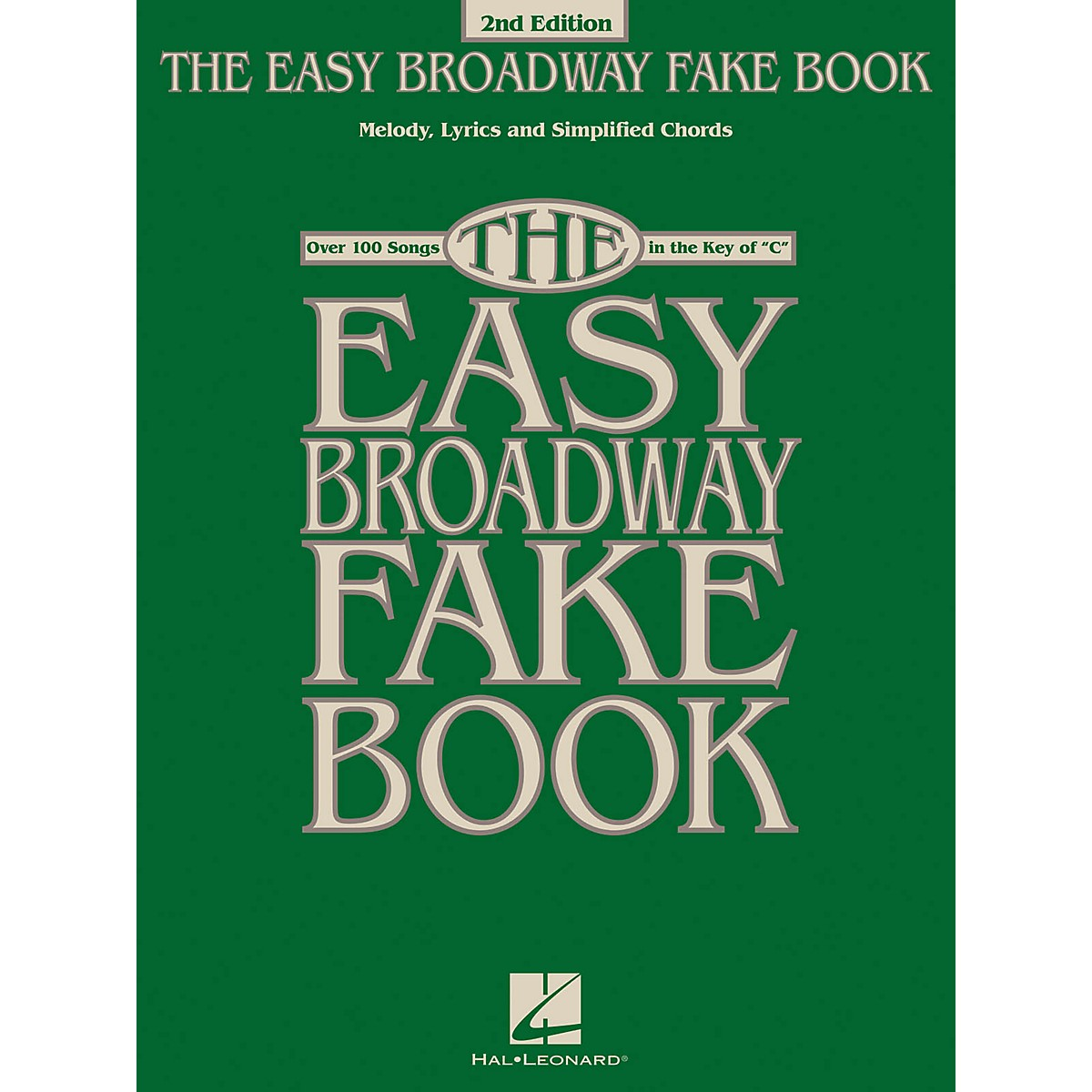 Hal Leonard The Easy Broadway Fake Book - 2nd Edition (Over 100 Songs in the Key of C)
