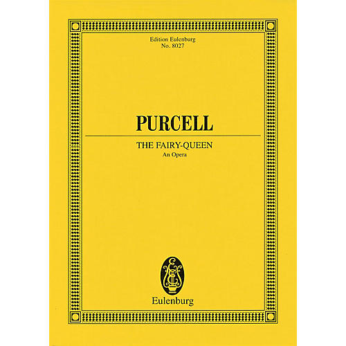 Eulenburg The Fairy-Queen (Study Score) Schott Series Composed by Henry Purcell
