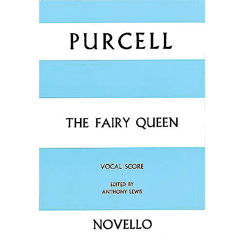 Novello The Fairy Queen (Vocal Score) SATB Composed by Henry Purcell