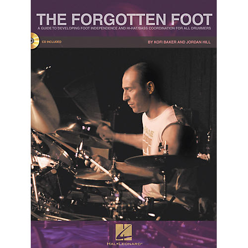 Hal Leonard The Forgotten Foot (Bk/CD) - Guide To Developing Foot Independence & Hi-Hat/Bass Drum C