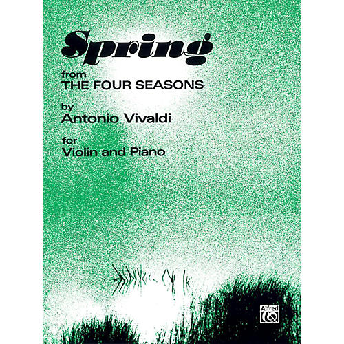 Alfred The Four Seasons: Spring for Violin By Antonio Vivaldi Book