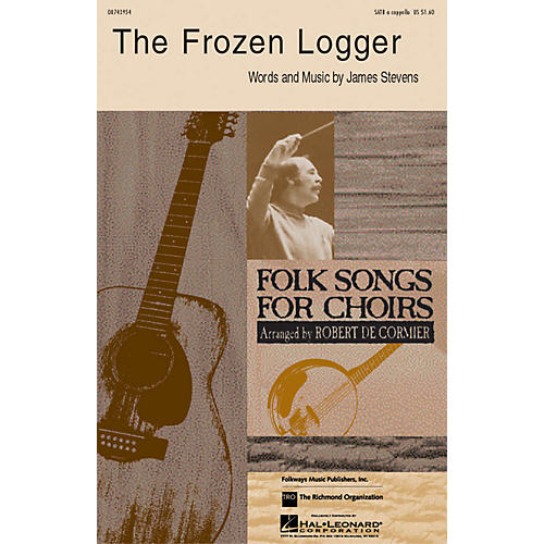 Hal Leonard The Frozen Logger SATB arranged by Robert DeCormier