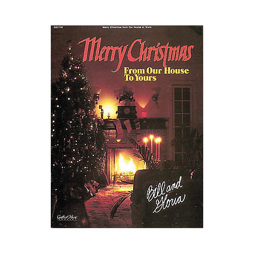 Word Music The Gaithers - Merry Christmas from Our House to Yours Book