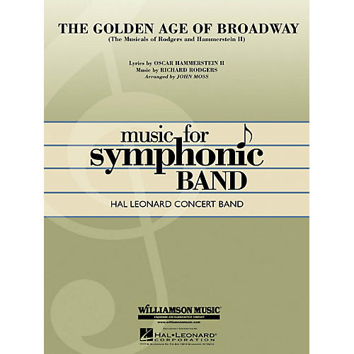 Hal Leonard The Golden Age of Broadway (The Musicals of Rodgers & Hammerstein II) Concert Band Level 4 by John Moss