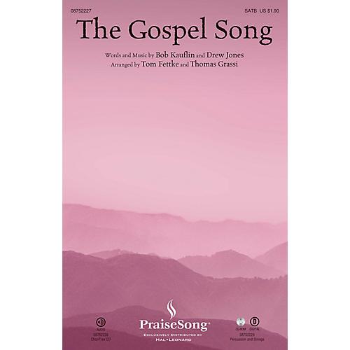 PraiseSong The Gospel Song SATB arranged by Tom Fettke
