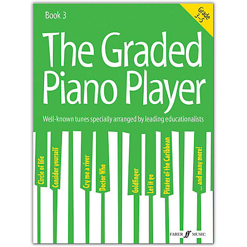 Faber Music LTD The Graded Piano Player, Book 3 (Grades 3-5)