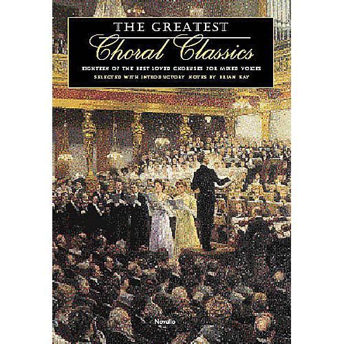 Novello The Greatest Choral Classics (Eighteen of the Best Loved Choruses for Mixed Voices) SATB