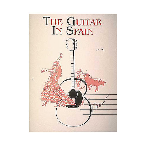 Edward B. Marks Music Company The Guitar In Spain Book
