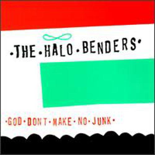 Alliance The Halo Benders - God Don't Make No Junk