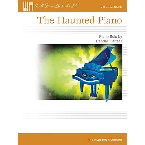 Willis Music The Haunted Piano (Mid-Elem Level) Willis Series by Randall Hartsell