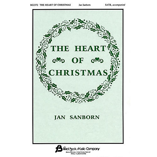 Fred Bock Music The Heart of Christmas SATB Divisi composed by Jan Sanborn