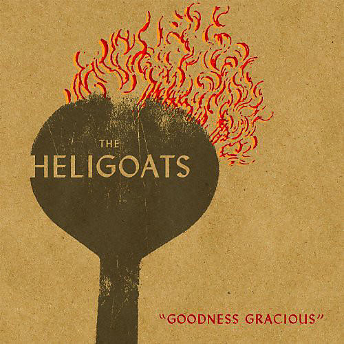 Alliance The Heligoats - Goodness Gracious
