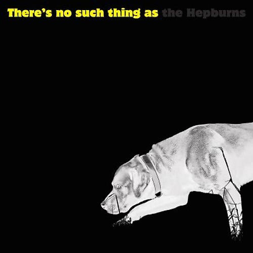 Alliance The Hepburns - There Is No Such Thing As The Hepburns