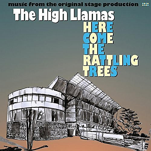 Alliance The High Llamas - Here Come the Rattling Trees