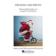 Arrangers The Holly and the Ivy Concert Band Level 3 Arranged by Tom Wallace
