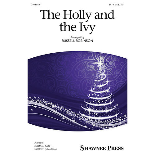 Shawnee Press The Holly and the Ivy SATB arranged by Russell Robinson
