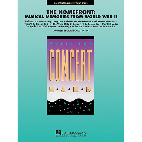 Hal Leonard The Homefront: Musical Memories from World War II Concert Band Level 4 Arranged by James Christensen
