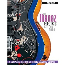 Backbeat Books The Ibanez Electric Guitar Book - A Complete History Of Ibanez Electric Guitars