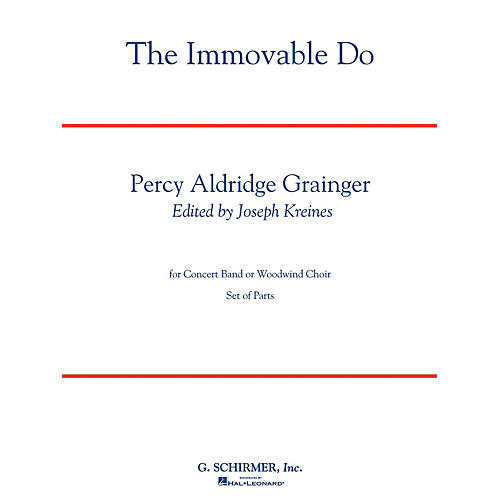 G. Schirmer The Immovable Do (Deluxe Edition with Full Score) Concert Band Level 4-5 Composed by Percy Grainger