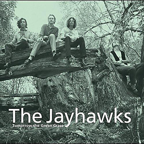 Alliance The Jayhawks - Tomorrow the Green Grass