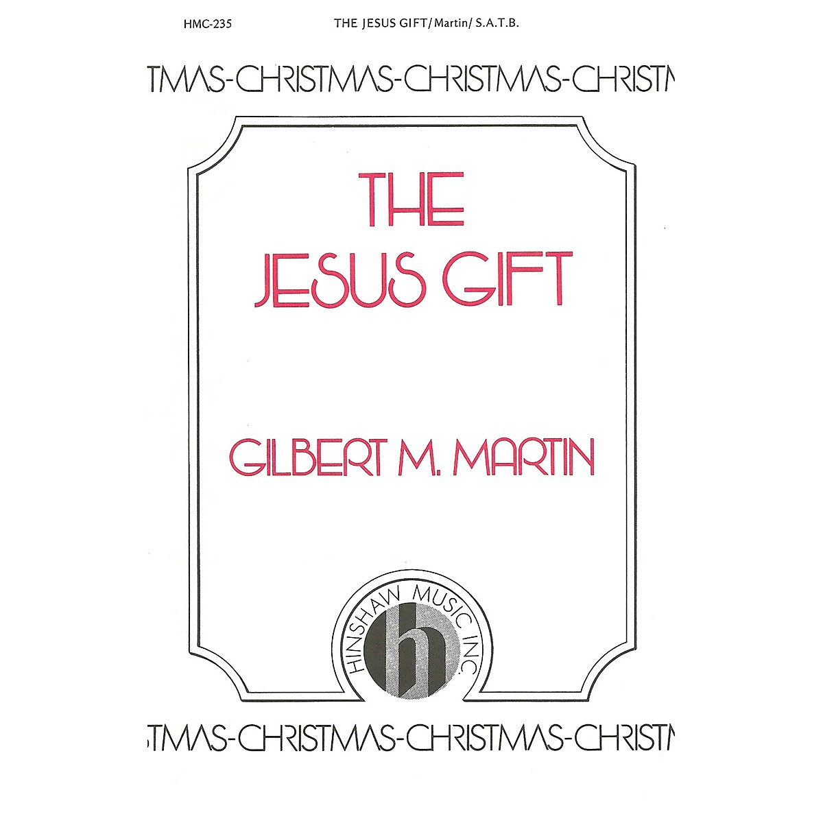Hinshaw Music The Jesus Gift SATB composed by Gilbert Martin