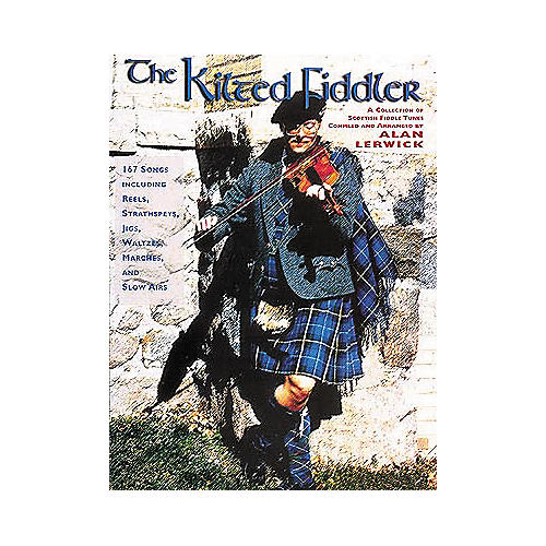 Centerstream Publishing The Kilted Fiddler Scottish Fiddle Tunes Book