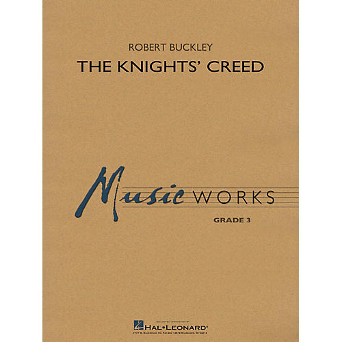 Hal Leonard The Knights' Creed Concert Band Level 3 Composed by Robert Buckley